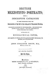 British Mezzotinto Portraits: Being a Descriptive Catalogue of These Engravings from the Introduction of the Art to the Early Part of the Present Century ...