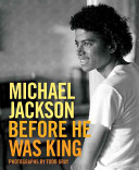 Download Michael Jackson  Before He Was King Book