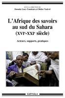 L Afrique des savoirs au sud du Sahara  XVI   XXI   si  cles   Acteurs  supports  pratiques PDF