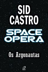 Space Opera - Os Argonautas