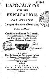 L'Apocalypse avec une explication. Par messire Jacques Bénigne Bossuet...