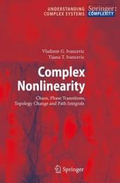 Complex Nonlinearity: Chaos, Phase Transitions, Topology Change and Path Integrals