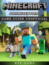 Minecraft Favorites Pack Game Guide Unofficial: Get Tons of Resources!