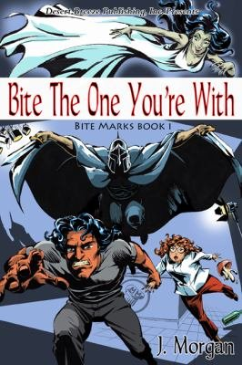 Bite Marks Book One  Bite the One You re With PDF
