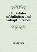 Folk-tales of Salishan and Sahaptin tribes