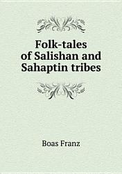 Folk Tales Of Salishan And Sahaptin Tribes Book PDF