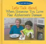 Let's Talk About When Someone You Love Has Alzheimer's Disease