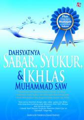 Dahsyatnya Sabar, Syukur, Ikhlas Muhammad SAW