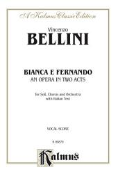 Bianca e Fernando (An Opera in Two Acts): Vocal (Opera) Score
