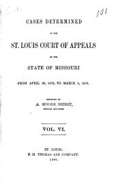 Cases Determined in the St. Louis Court of Appeals of the State of Missouri: Volume 6