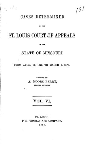 Cases Determined in the St. Louis Court of Appeals of the State of Missouri