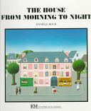 The House from Morning to Night