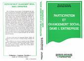 Participation et changement social dans l'entreprise