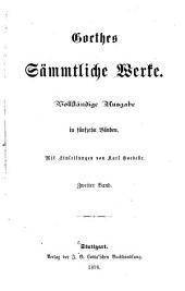 Goethes sämmtliche Werke: Vollständige Ausgabe in fünfzehn Bänden, Band 2