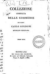 Collezione completa delle commedie del signor Carlo Goldoni avvocato veneziano. Tomo 1. [-41?]: Volume 30