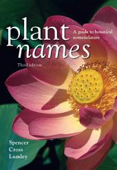 Plant Names: A Guide to Botanical Nomenclature, Edition 3