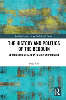 The History and Politics of the Bedouin PDF