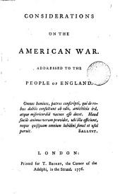 Considerations on the American war. Addressed to the people of England..