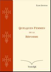 Quelques Femmes de la Réforme