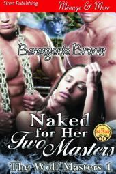 Naked for Her Two Masters [The Wolf Masters 1]