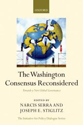 The Washington Consensus Reconsidered : Towards a New Global Governance: Towards a New Global Governance