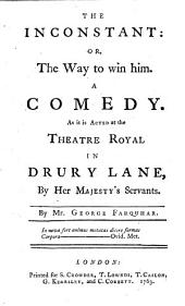 THE ENGLISH THEATRE IN EIGHT VOLUMES: CONTAINING The Most Valuable PLAYS Which Have Been Acted on the LONDON STAGE.. INCONSTANT. By Mr. Farzuhar ; LOVE FOR LOVE. By Mr. Congreve ; LOVE MAKES A MAN. By C. Cibber, Esq. ; LYING LOVER. By Sir Rich. Steele ; PROVOKED WIFE. By Sir John Vanbrugh. VOL. V., Volume 5
