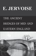 The Ancient Bridges of Mid and Eastern England PDF