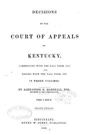 Decisions of the Court of Appeals of Kentucky, Commencing with the Fall Term, 1817, and ... Ending in the Fall Term, 1821: Volumes 8-9