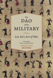 The Dao of the Military: Liu An's Art of War