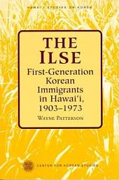 The Ilse: First-generation Korean Immigrants in Hawai?i, 1903-1973