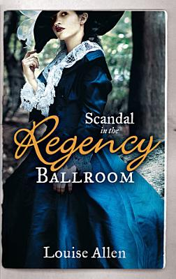 Scandal in the Regency Ballroom  No Place For a Lady   Not Quite a Lady