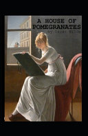 A House of Pomegranates Illustrated Edition