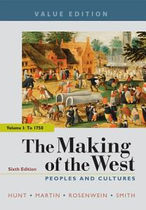 The Making of the West, Value Edition, Volume 1 Book