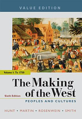 The Making of the West  Value Edition  Volume 1