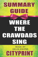 Summary Guide - Where the Crawdads Sing - Book by Delia Owens