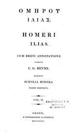 Homeri Ilias, cum brevi annotatione, curante C. G. Heyne. Accedunt scholia minora, passim emendata