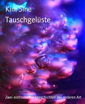 Tauschgelüste: Zwei erotische Kurzgeschichten der anderen Art