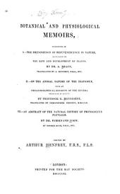 Botanical and Physiological Memoirs: Consisting of I.--The Phenomenon of Rejuvenescence in Nature, Especially in the Life and Development of Plants