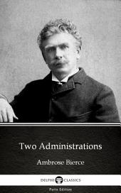 Two Administrations by Ambrose Bierce (Illustrated)