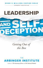 Leadership and Self-Deception: Getting out of the Box, Edition 3