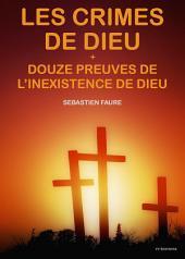 """Les crimes de Dieu, suivi de """"Les douze preuves de l'inexistence de dieu"""""""