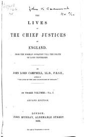 The Lives of the Chief Justices of England: From the Norman Conquest Till the Death of Lord Tenterden, Volume 1