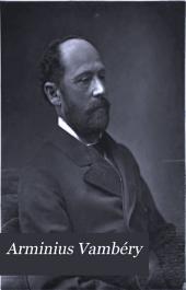 Arminius Vambéry: His Life and Adventures