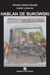 HABLAN DE BUKOWSKI: SOBRE LITERATOS