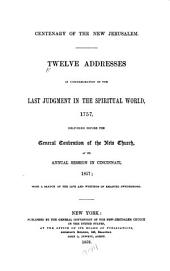 Centenary of the New Jerusalem: Twelve Addresses in Commemoration of the Last Judgment in the Spiritual World, 1757