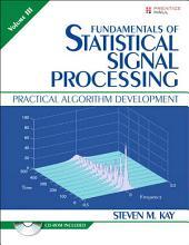 Fundamentals of Statistical Signal: Practical Algorithm Development