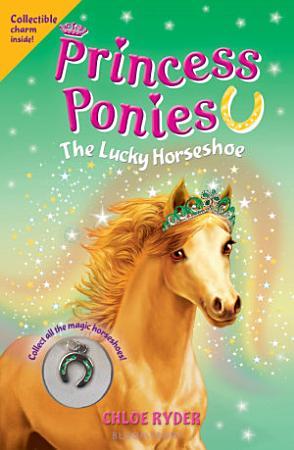 Princess Ponies 9  The Lucky Horseshoe PDF