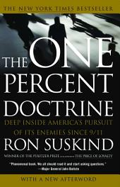 One Percent Doctrine: Deep Inside America's Pursuit of Its Enemies Since 9/11