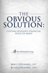 The Obvious Solution: Custom-Designed Financial Peace of Mind