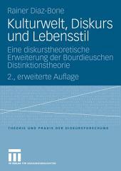 Kulturwelt, Diskurs und Lebensstil: Eine diskurstheoretische Erweiterung der Bourdieuschen Distinktionstheorie, Ausgabe 2